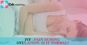 Pain During Ovulation- Is It Normal?