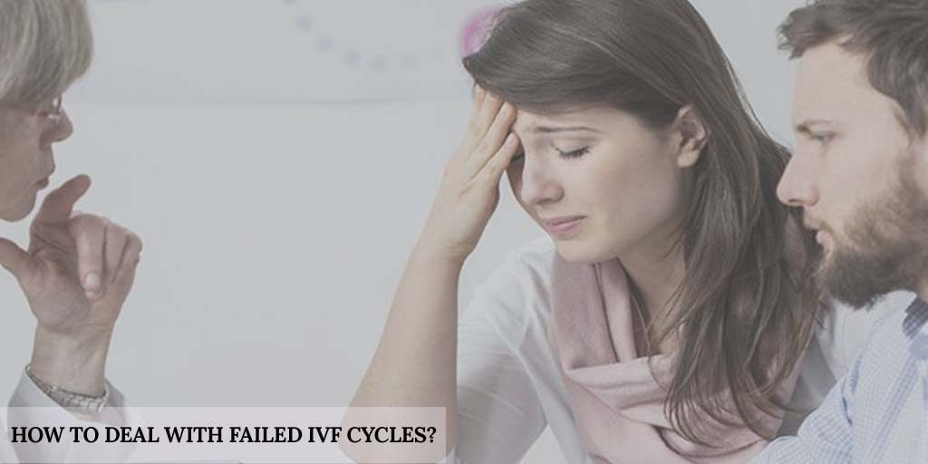 How to Deal With Failed IVF Cycles?