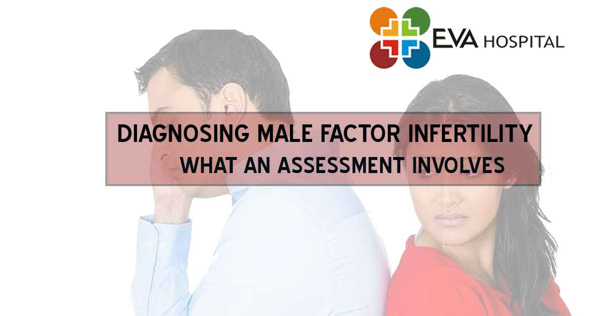 Diagnosing Male Factor Infertility- What An Assessment Involves