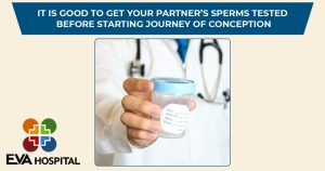 It Is Good To Get Your Partner'S Sperms Tested Before Starting Journey Of Conception