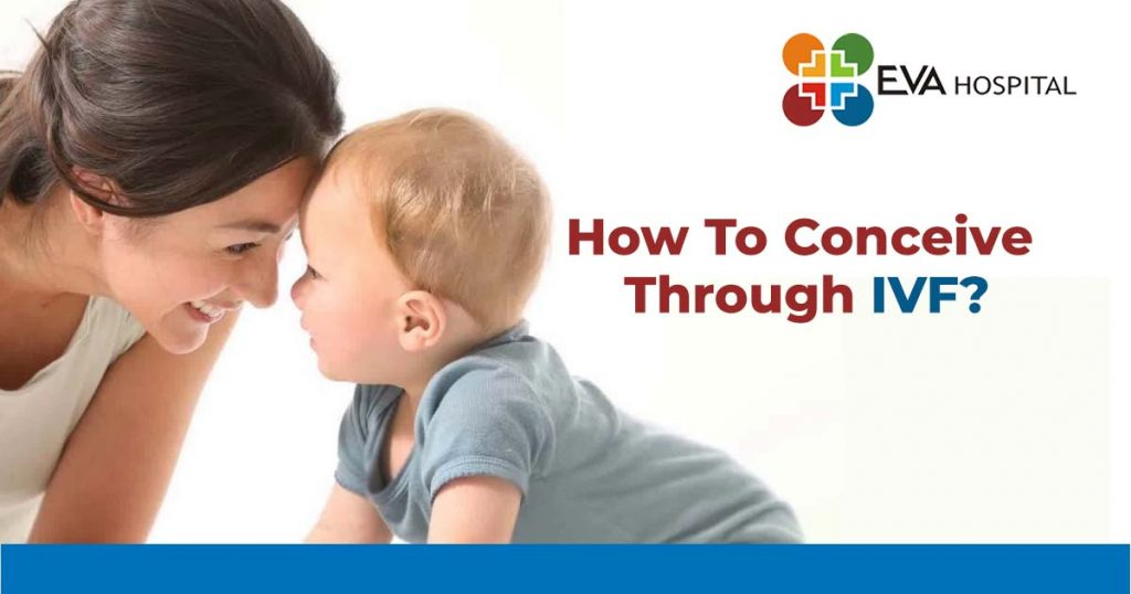 How to conceive through IVF?