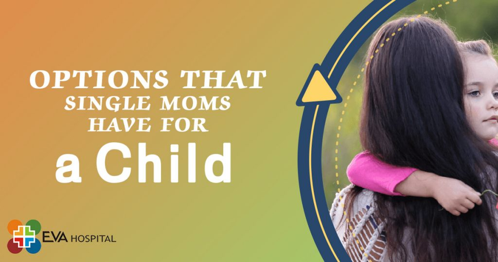 Options That Single Moms Have For A Child