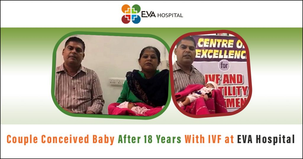 Couple Conceived Baby After 18 Years With IVF at EVA HospitalA couple