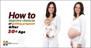 How to improve chances of getting pregnant after 30+ age