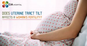 Does Uterine Tract Tilt Affects a woman's Fertility
