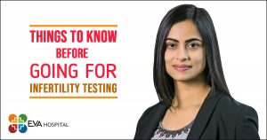 things to know before going for Infertility testing