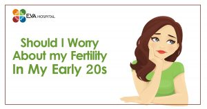 Should I Worry About my Fertility In My Early 20s