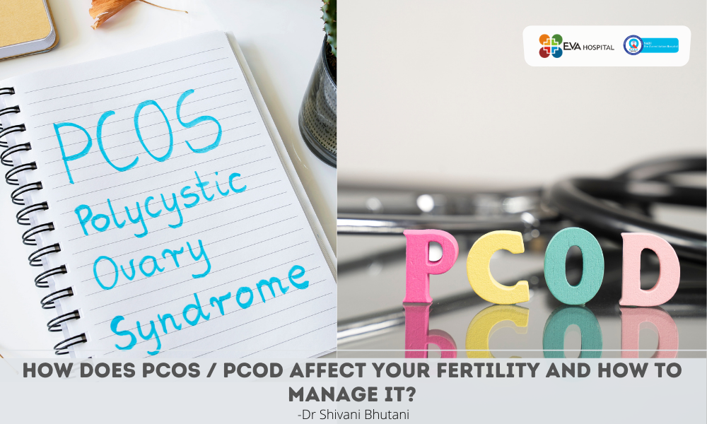 How does PCOS / PCOD affect your fertility and how to manage it